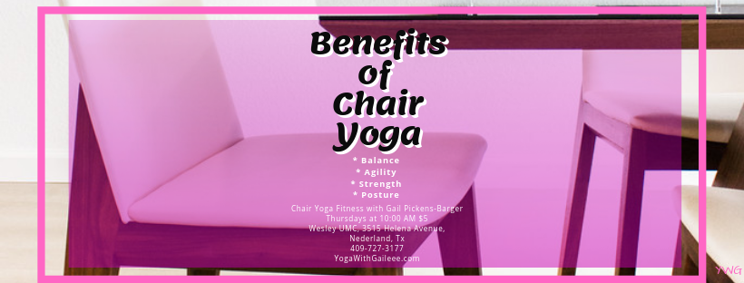 Balance, Agility, Strength & Posture are benefits of a regular chair yoga practice with Gail Pickens-Barger, Nederland and Beaumont Texas