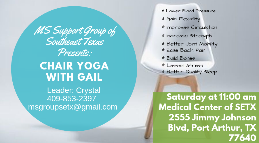 Yoga for MS at the Medical Center of Southeast Texas.  First Saturday in October 2019 at 11:00 AM
